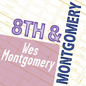 Wes Montgomery: 8th & Montgomery by Wes Montgomery