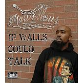 If Walls Could Talk by Marvellous