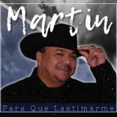 Para Que Lastimarme by Martin