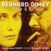 Père & Fille (Dominique Dimey chante Bernard Dimey) de Dominique Dimey