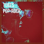 Tubes Pop-Rock by Various Artists