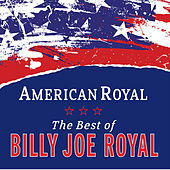 American Royal: Best Of Billy Joe Royal by Billy Joe Royal