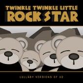Lullaby Versions of U2 by Twinkle Twinkle Little Rock Star