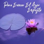 Para Evocar el Ayer / Espejito by Various Artists