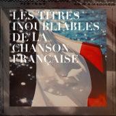 Les titres inoubliables de la chanson française de Various Artists