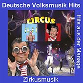 Deutsche Volksmusik Hits: Zirkusmusik - Hits aus der Manage de Various Artists