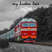 My Broken Love by Sultan