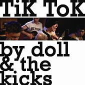 Tik Tok (RAWsession) [in the style of Ke$ha] - Single by Doll and the Kicks