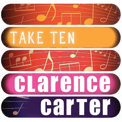Clarence Carter: Take Ten by Clarence Carter