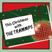 This Christmas with the Trammps de The Trammps
