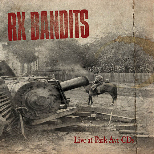 Live At Park Ave CDs by Rx Bandits