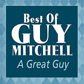 A Great Guy: Best Of Guy Mitchell de Guy Mitchell