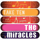 The Miracles: Take Ten de The Miracles