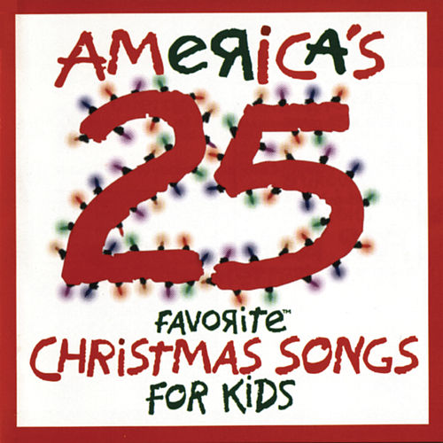 americas 25 favorite christmas songs for kids by studio musicians - Favorite Christmas Songs