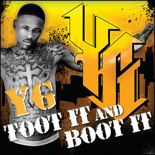 Toot It And Boot It by YG