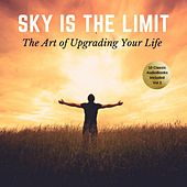 The Sky Is the Limit Vol:2 (10 Classic Self-Help Books Collection) by James Allen