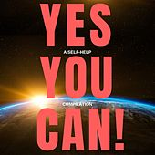 Yes You Can! - 10 Classic Self-Help Books That Will Guide You and Change Your Life de James Allen