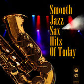 Smooth Jazz Sax Hits Of Today by The Smooth Jazz Players