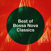Best Of Bossa Nova Classics by Various Artists