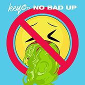 No Bad Up by The Keys
