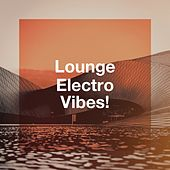 Lounge Electro Vibes! de Various Artists