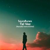 Tal Vez (Karaoke Instrumental) de Soundtunes