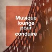 Musique Lounge Pour Conduire by Various Artists