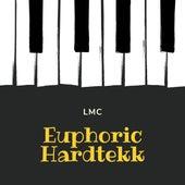 Euphoric Hardtekk de LMC