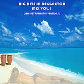 Big Hits in Reggaeton Mix Vol. 1 by Kar Vogue