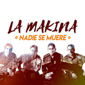 Nadie Se Muere by La Makina