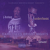 Dark Days Bright Nights Slowed by Underboss