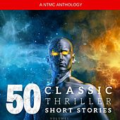 50 Classic Thriller Short Stories Vol. 1: Works by Edgar Allan Poe, Arthur Conan Doyle, Edgar Wallace, Edith Nesbit...And Many More ! von Edgar Allan Poe