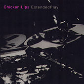Extended Play by Chicken Lips