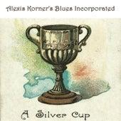 A Silver Cup von Alexis Korner