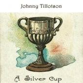 A Silver Cup von Johnny Tillotson