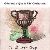A Silver Cup by Edmundo Ros