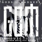 I Need U 2 C Remixes von Aaron Smith