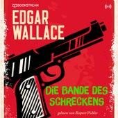 Die Bande des Schreckens (Edgar Wallace 23) von Edgar Wallace