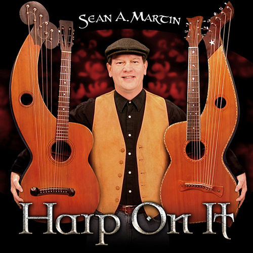Harp On It by Sean A. Martin