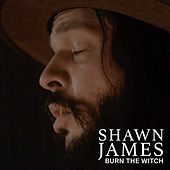 Burn The Witch (Acoustic) by Shawn James