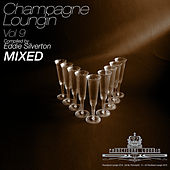 Champagne Loungin, Vol. 9 (Compiled by Eddie Silverton) (Continuous Mix) de Various Artists