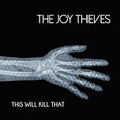 This Will Kill That by The Joy Thieves