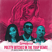 Pretty Bitches In The Trap (Extended Remix) [feat. Gucci Mane, Tokyo Jetz & Trouble] de Summerella