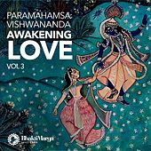 Paramahamsa Vishwananda: Awakening Love, Vol. 3 by Bhakti Marga