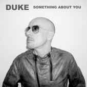 Something About You de Duke