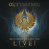 #Rockandrollresurrection Live! Pt. 1 von Alpha Waves