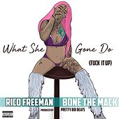 What She Gone Do (Fuck It Up) [feat. Bone the Mack] de Rico Freeman