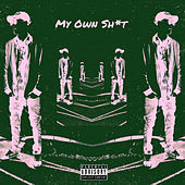 My Own Shit by Tboe