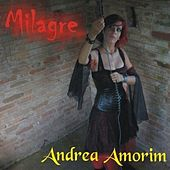 Milagre by Andrea Amorim