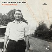 Waiting on a Ride by Songs From The Road Band